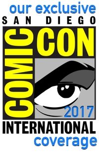 Check Out Our Exclusive 2017 Comic-Con Coverage!