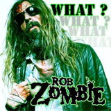 Rob Zombie's First Single - What?