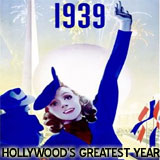 1939 - Hollywood's Greatest Year!