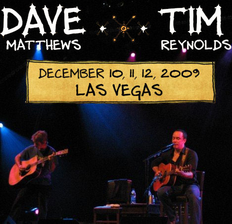 Dave Matthews & Tim Reynolds - Live in Las Vegas!
