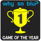 Why So Blu - 2009 Game of the Year