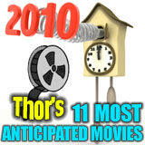 Thor's TOP 11 Most Anticipated Movies of 2010