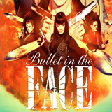 Bullet-In-The-Face