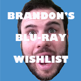 Brandon's Blu-ray Wishlist THUMB