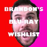 Brandon's Blu-ray Wishlist Vday