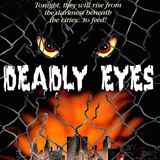 Deadly-Eyes