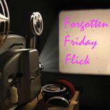 Forgotten Friday Flick