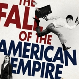 The Fall of the American Empire Movie Review